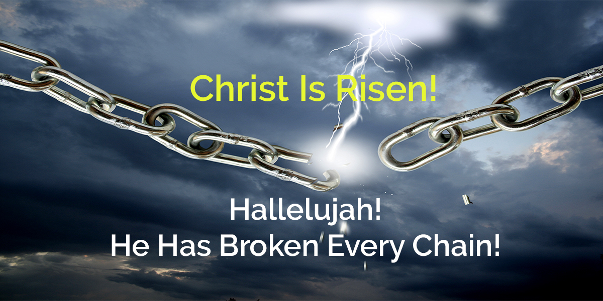 Christ Has Broken Every Chain